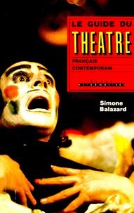 Simone Balazard - Guide du théâtre français contemporain.