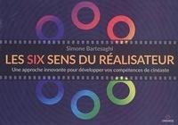 Simone Bartesaghi - Les six sens du réalisateur - Une approche innovante pour développer vos compétences de cinéaste.