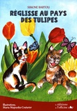 Simone Bartou - Réglisse au pays des tulipes.