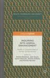 Simone Bateman et Jean Gayon - Inquiring into Animal Enhancement - Model or Countermodel of Human Enhancement?.