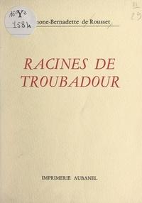 Simone-Bernadette de Rousset - Racines de troubadour.