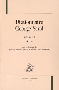 Simone Bernard-Griffiths et Pascale Auraix-Jonchière - Dcitionnaire George Sand - 2 volumes.