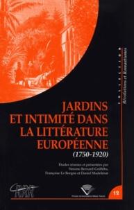 Simone Bernard-Griffiths et Françoise Le Borgne - Jardins et intimité dans la littérature européenne (1750-1920).