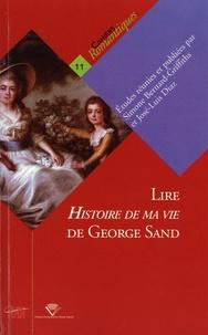 Simone Bernard-Griffiths et José-Luis Diaz - Lire Histoire de ma vie de George Sand.