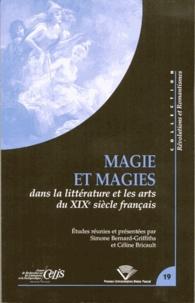 Simone Bernard-Griffiths et Céline Bricault - Magie et magies dans la littérature et les arts du XIXe siècle français.