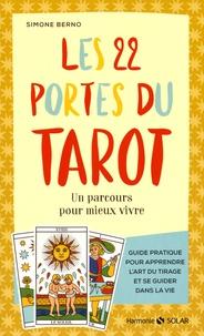 Simone Berno - Les 22 portes du tarot - Un parcours pour mieux vivre.