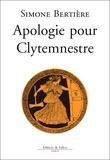 Simone Bertière - Apologie pour Clytemnestre.