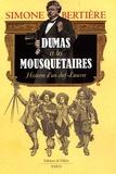 Simone Bertière - Dumas et les Mousquetaires - Histoire d'un chef-d'oeuvre.