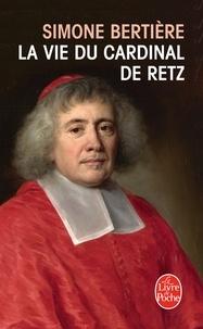 Simone Bertière - La Vie du cardinal de Retz.