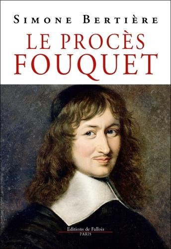 Simone Bertière - Le Procès Fouquet.