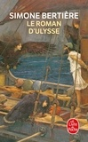 Simone Bertière - Le roman d'Ulysse.