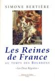Simone Bertière - Les reines de France au temps des Bourbons - Tome 1, Les deux régentes.