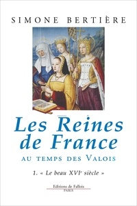Téléchargements de livres du domaine public Les reines de France au temps des Valois  - Tome 1, Le beau XVIème siècle