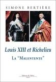Simone Bertière - Louis XIII et Richelieu, la Malentente.