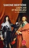 Simone Bertière - Louis XIII et Richelieu - La malentente.