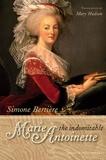 Simone Bertière - The Indomitable Marie-Antoinette.