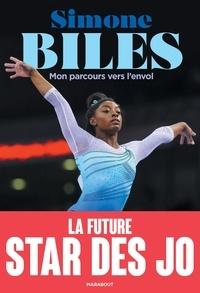 Simone Biles - Simone Biles - Mon parcours vers l'envol.