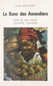 Simone Binet-Court et Maurice Binet - Le banc des amandiers - L'odyssée des planteurs de bananes sur la rivière. (Cartes géographiques à la plume de Maurice Binet).