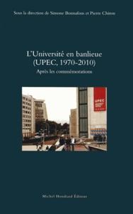 Simone Bonnafous et Pierre Chiron - L'Université en banlieue (UPEC, 1970-2010) - Après les commémorations.