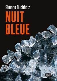 Simone Buchholz - Nuit bleue.