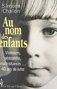 Simone Chalon - Au nom des enfants - Récit.