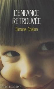 Simone Chalon - L'enfance retrouvée.