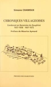 Simone Chamoux et Maurice Aymard - Chroniques villageoises - Condorcet en Baronnies du Dauphiné : 1657-1658, 1667-1672.