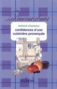 Simone Chamoux - Confidences d'une cuisinière provençale.