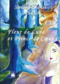 Simone Chanet-Munsch - Fleur de lune et prince de coeur.