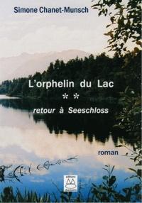 Simone Chanet-Munsch - L'orphelin du lac - Tome 2 : Retour à Seescloss.