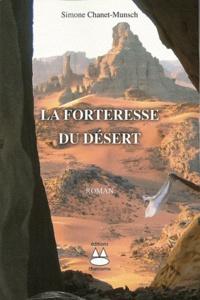 Simone Chanet-Munsch - La Forteresse du désert.