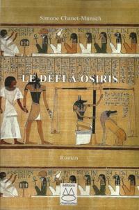 Simone Chanet-Munsch - Le défi à Osiris.