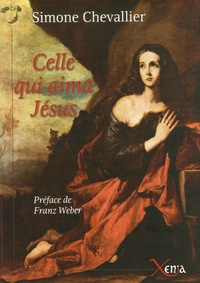 Simone Chevallier - Celle qui aima Jésus - Suivi de La Dame de Pâques.