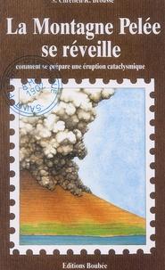 La Montagne Pelée se réveille. Comment se prépare une éruption cataclysmique, 2ème édition - Simone Chrétien | Showmesound.org