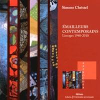 Simone Christel - Emailleurs contemporains - Limoges, 1940-2010.