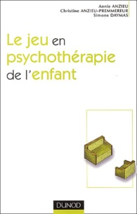 Simone Daymas et Annie Anzieu - Le jeu en psychothérapie de l'enfant.
