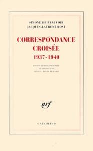 Simone de Beauvoir et Jacques-Laurent Bost - Correspondance croisée (1937-1940).