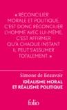 Simone de Beauvoir - Idéalisme moral et réalisme politique.