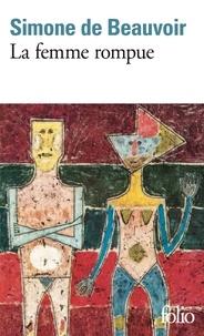 Simone de Beauvoir - La femme rompue ; Monologue ; L'âge de discrétion.