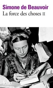 Simone de Beauvoir - La force des choses - Tome 2.