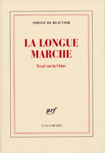 Simone de Beauvoir - La longue marche.