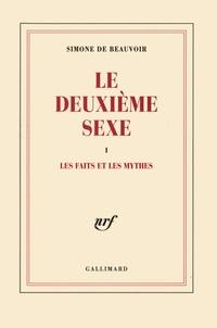Le Deuxième Sexe- Tome 1, Les faits et les mythes - Simone de Beauvoir |