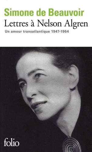 Lettres à Nelson Algren. Un amour transatlantique, 1947-1964