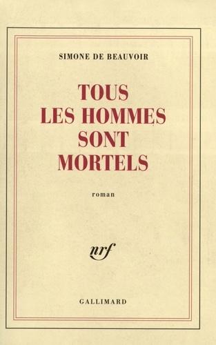 Simone de Beauvoir - Tous les hommes sont mortels.