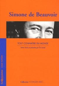 Simone de Beauvoir - Tout connaître du monde.