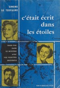 Simone de Tervagne - C'était écrit dans les étoiles - Trois pas dans le mystère avec vos vedettes préférées.