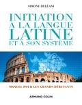 Simone Deléani - Initiation à la langue latine et à son système.