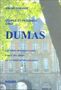 Simone Domange - Couple et paternité chez Dumas - Les trois mousquetaires, Vingt ans après, le Vicomte de Bragelonne.