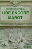 Simone Domange - Lire encore Marot.