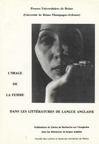 Simone Dorangeon et Gérard Dufour - L'image de la femme dans les littératures de langue anglaise - Actes du colloque du 5 février 1988.